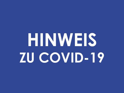Aktueller Hinweis zu COVID-19